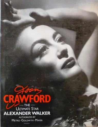 Walker, A. - Joan Crawford. The ultimate star