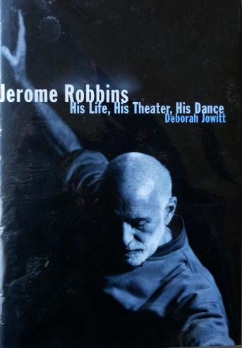 Jowitt, D. - Jerome Robbins. His life, His Theater, His Dance