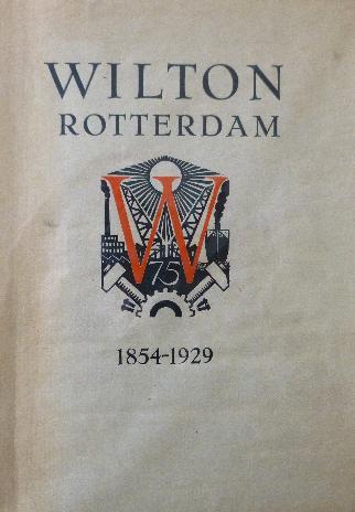 Brusse, M. J. - Wilton 1854-1929. Funfundsiebzig Jahr Geschichte der Firma Wilton's machinefabriek en scheepswerf