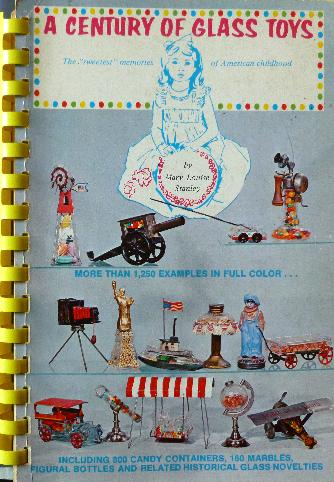 Stanley, M. L. - A Century of Glass Toys. The sweetestmemories of Americain childhood