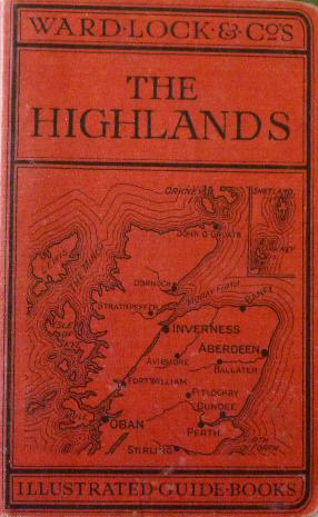 Redactie - A pictorial and descriptive guide to The Highlands of Scotland