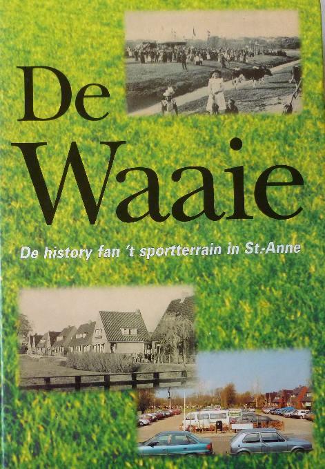 Zwart, Douwe - De Waaie. De history fan 't sportterain in St.-Anne