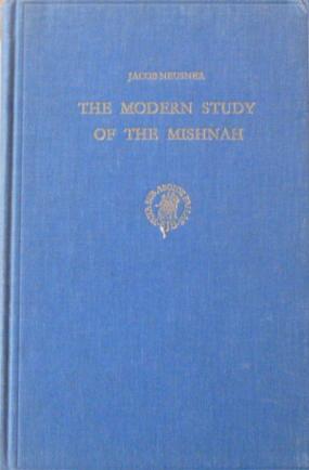 Neusner, Jacob - The modern study of teh Mishnah